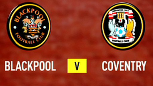 Highlights - Blackpool 3-0 Coventry