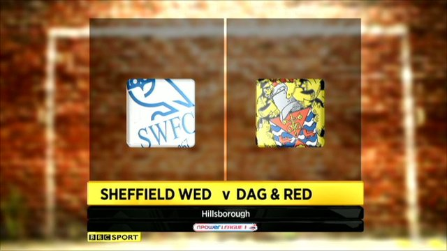 Sheff Wed 2-0 Dag & Red
