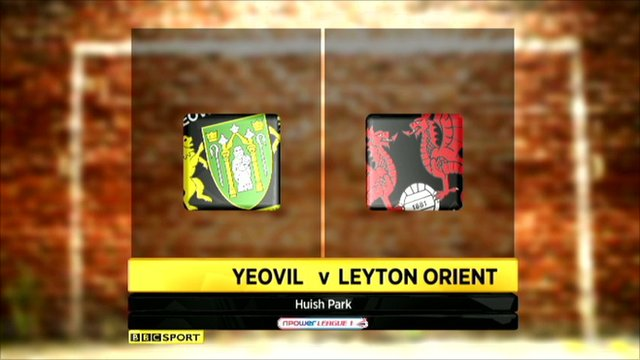 Yeovil 2-1 Leyton Orient