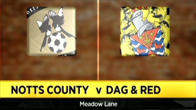 Notts County 1-0 Dagenham & Redbridge