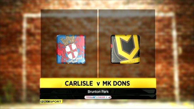 Carlisle 4-1 MK Dons