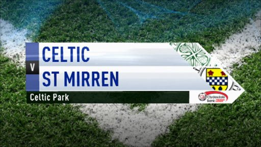 Highlights Celtic 4-0 St Mirren