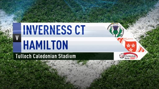 Highlights - Inverness CT 0-1 Hamilton