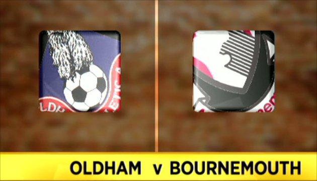 Oldham 2-1 Bournemouth