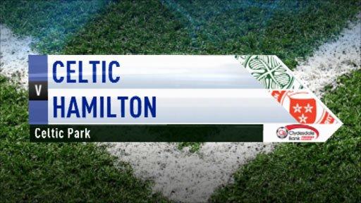Highlights - Celtic 3-1 Hamilton