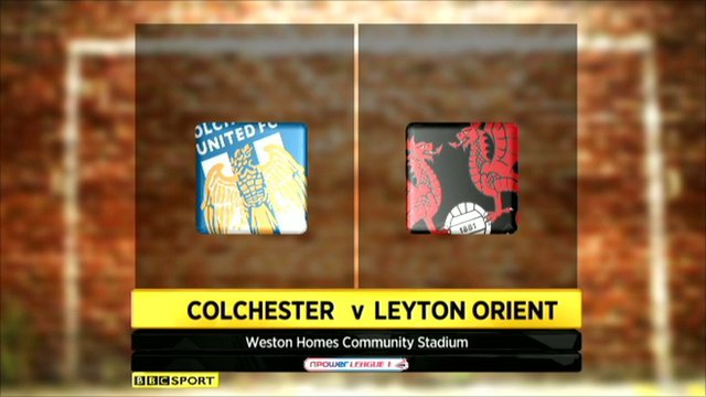 Highlights - Colchester 3-2 Leyton Orient