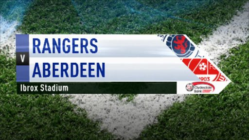 Highlights - Rangers 2-0 Aberdeen