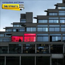 The Streets: Computers and Blues album cover