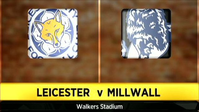 Leicester v Millwall