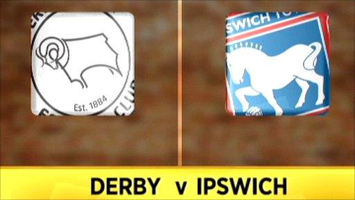 Derby 1-2 Ipswich