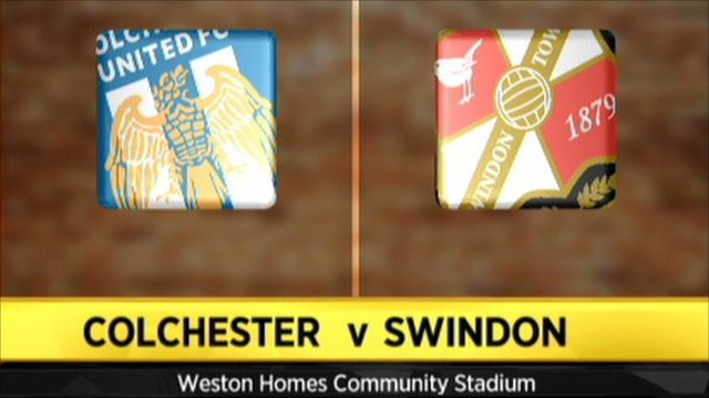 Colchester 2 - 1 Swindon