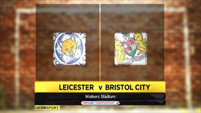 Leicester v Bristol City
