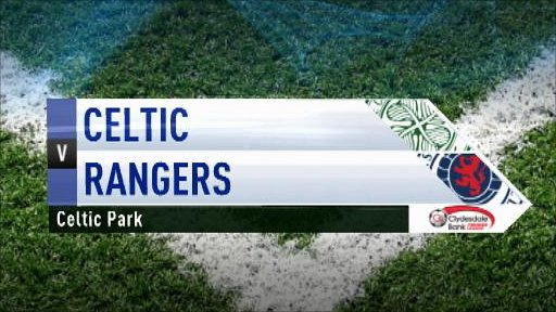 Highlights - Celtic 3-0 Rangers