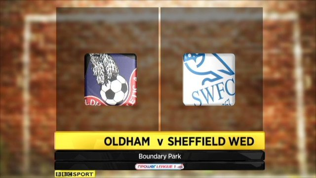 Highlights - Oldham 2-3 Sheff Wed