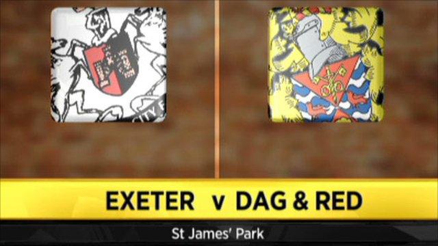 Exeter v Dag & Red