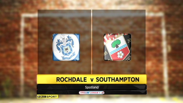 Highlights Rochdale v Southampton