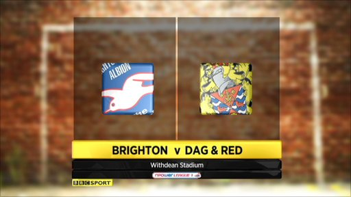 Highlights Brighton v Dagenham and Redbridge