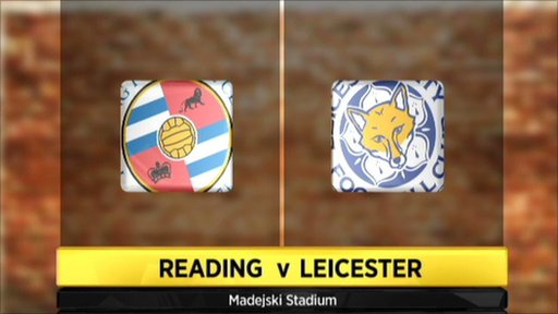 Reading 3-1 Leicester