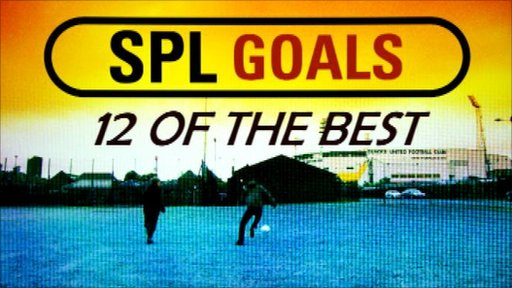 SPL GOALS - 12 OF THE BEST