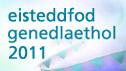 Eisteddfod Genedlaethol 2011