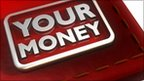BBC &#039;Your Money&#039; programme