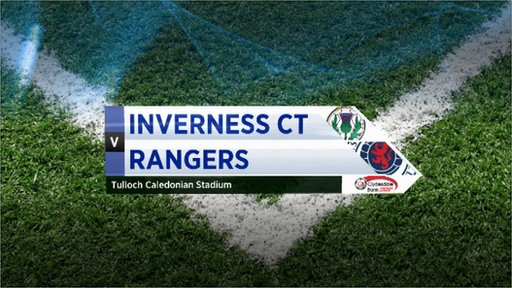 Highlights - Inverness CT 0-2 Rangers