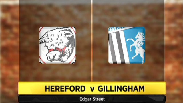 Hereford 1-6 Gillingham