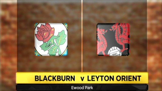 Blackburn 3-2 Leyton Orient
