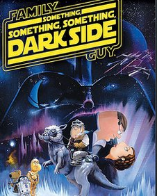 Poster for Family Guy episode Something, Something, Dark Side