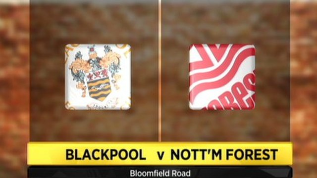 Blackpool 1-2 Nottingham Forest