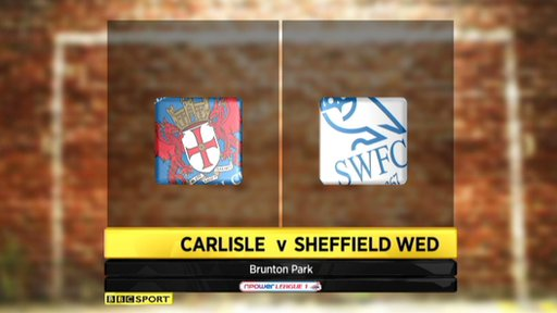 Carlisle 3-2 Sheffield Wednesday
