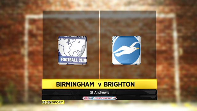 Birmingham v Brighton