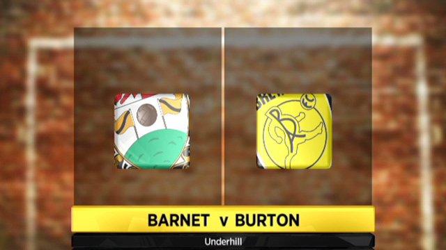 Barnet 3-6 Burton