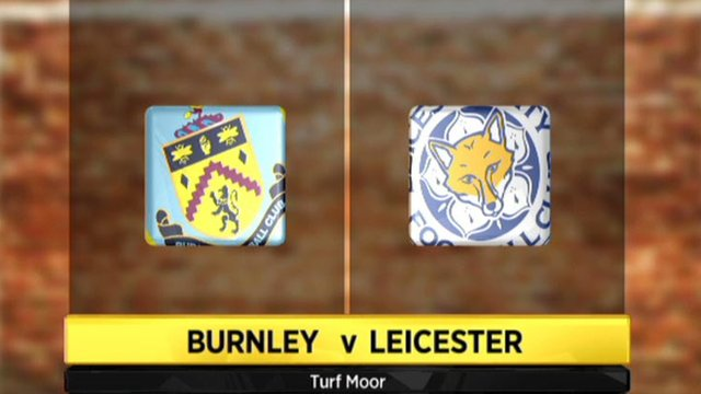Highlights - Burnley 1-3 Leicester