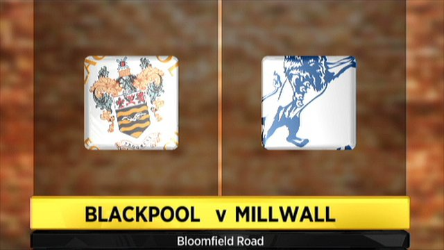 Blackpool v Millwall