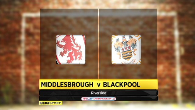 Middlesbrough v Blackpool