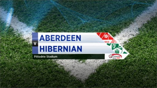 Highlights - Aberdeen 1-0 Hibernian