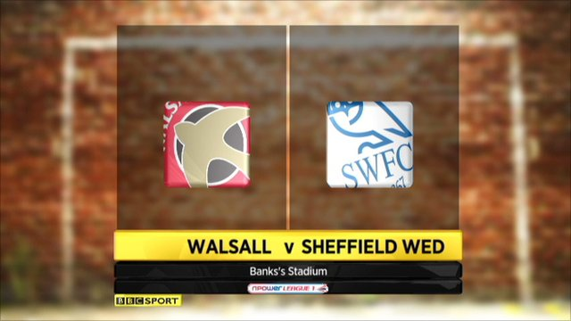 Walsall 2-1 Sheffield Wed