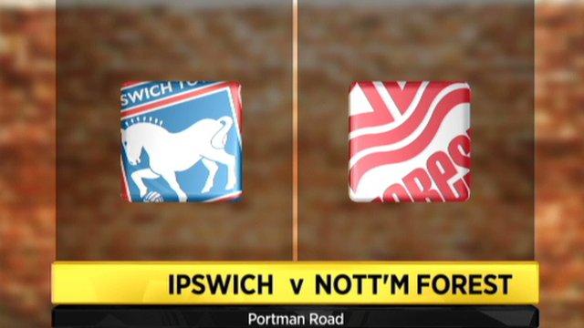 Highlights - Ipswich 1-3 Nott'm Forest