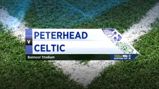 Peterhead v Celtic