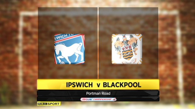 Highlights - Ipswich 2-2 Blackpool