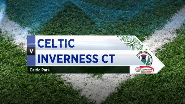 Highlights - Celtic 1-0 Inverness CT