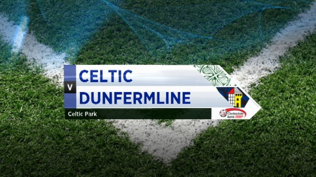 Highlights - Celtic 2-0 Dunfermline