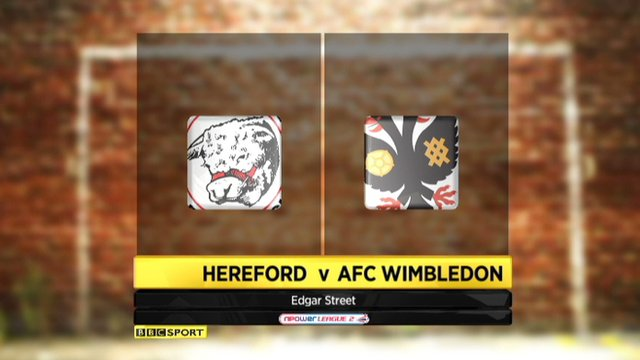 Highlights - Hereford 2-1 AFC Wimbledon