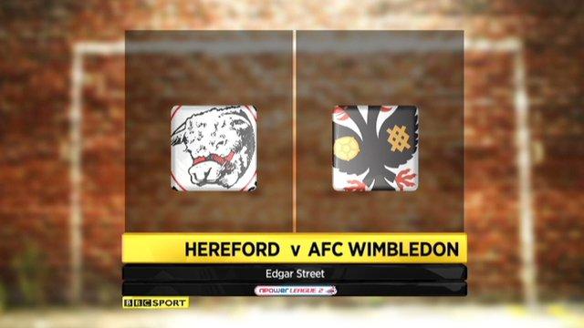 Highlights - Hereford 2-1 AFC Wimbledon