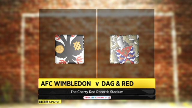 Highlights: AFC Wimbledon 2-1 Dag and Red