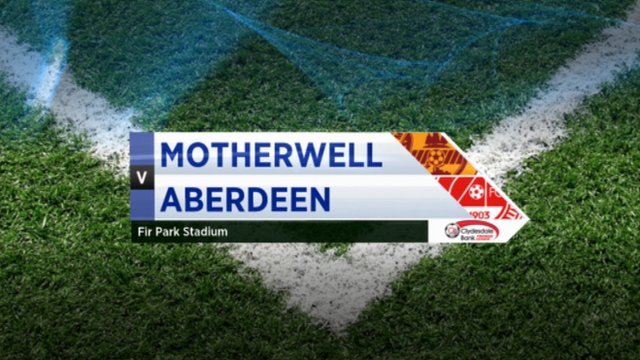 Highlights - Motherwell 1-0 Aberdeen
