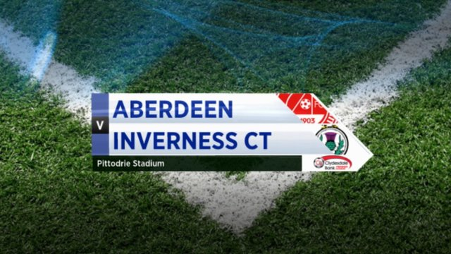 Highlights - Aberdeen 1-0 Inverness CT