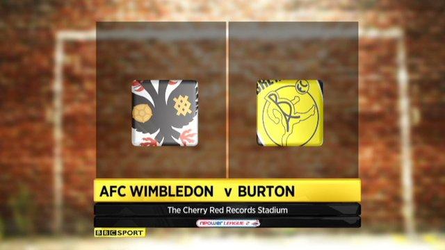 Wimbledon 4-0 Burton Albion