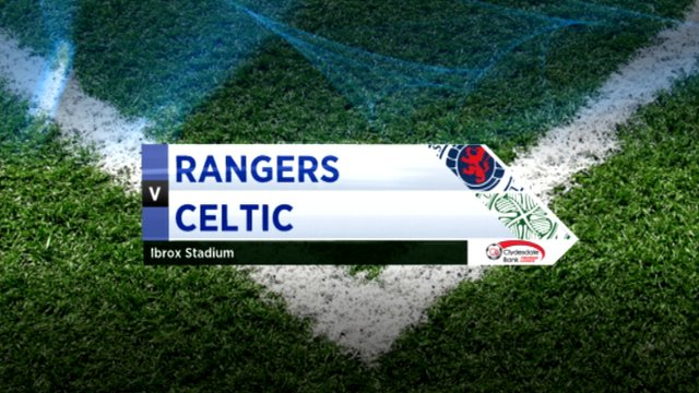 Highlights - Rangers 3-2 Celtic